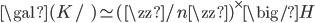 \gal(K/\qq) \simeq (\zz/n\zz)^\times \big/ H