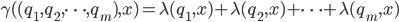 \gamma( (q_1, q_2, \cdots , q_m), x) = \lambda(q_1, x) + \lambda(q_2, x) + \cdots + \lambda(q_m, x)