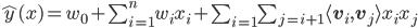 \hat y(x) = w_0 + \sum_{i=1}^nw_ix_i + \sum_{i=1}\sum_{j=i+1} \langle\mathbf{v}_i ,\mathbf{v}_j \rangle x_ix_j