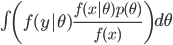 \int \left(f(y \theta) \frac{f(x \theta) p(\theta)}{f(x)}\right) d\theta