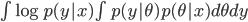 \int \log p(y|x) \int p(y|\theta)p(\theta|x) d\theta dy