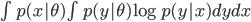 \int p(x|\theta) \int p(y|\theta) \log p(y|x) dy dx