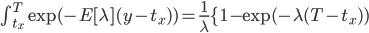 \int^{T}_{t_x} \exp (- E[\lambda](y- t_x)) =  \frac{1}{\lambda}\{1-\exp(-\lambda(T-t_x))