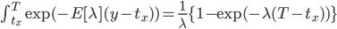 \int^{T}_{t_x} \exp (- E[\lambda](y- t_x)) =  \frac{1}{\lambda}\{1-\exp(-\lambda(T-t_x))\}