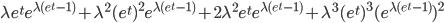 \lambda e^t e^{\lambda (e^t-1)}+\lambda^2 (e^t)^2 e^{\lambda (e^t-1)}+2\lambda^2 e^t e^{\lambda (e^t -1)} + \lambda^3 (e^t)^3 (e^{\lambda (e^t-1)})^2