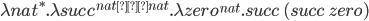 \lambda nat^ * . \lambda succ^{nat → nat}. \lambda zero^ {nat} . succ \ (succ \ zero)