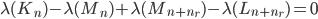 \lambda(K_n) - \lambda(M_n) + \lambda(M_{n+ n_r})- \lambda(L_{n+n_r})=0