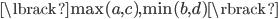 \lbrack \max(a, c), \min(b, d) \rbrack