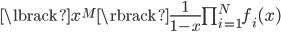 \lbrack x^{M} \rbrack \frac{1}{1-x} \prod_{i=1}^{N} f_{i}(x)
