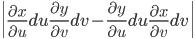 \left| \displaystyle\frac{\partial x}{\partial u}du\frac{\partial y}{\partial v}dv  - \frac{\partial y}{\partial u}du \displaystyle\frac{\partial x}{\partial v}dv \right|