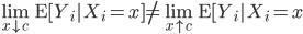 \lim_{x\downarrow c} \mathrm{E} [Y_{i}|X_{i}=x ] \neq \lim_{x \uparrow c}\mathrm{E}[ Y_{i} |X_{i}=x