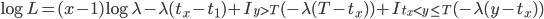 \log L = (x-1)\log \lambda - \lambda (t_x-t_1) + I_{y>T} (-\lambda(T-t_x)) + I_{t_x < y \le T} ( -\lambda (y-t_x))