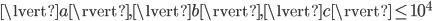 \lvert a \rvert, \lvert b \rvert, \lvert c \rvert \le 10^4