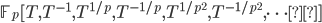 \mathbb{F}_p [ T , T^{-1} , T^{1/p} , T^{-1/p} , T^{1/p^2} , T^{-1/p^2} , \cdots ]