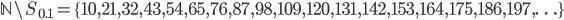 \mathbb{N} \setminus S_{0.1} = \{10, 21, 32, 43, 54, 65, 76, 87, 98, 109, 120, 131, 142, 153, 164, 175, 186, 197, \ldots \}