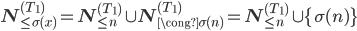 \mathbf{N}^{(T_1)}_{\le \sigma(x)} = \mathbf{N}^{(T_1)}_{\le n} \cup \mathbf{N}^{(T_1)}_{\cong \sigma(n)} = \mathbf{N}^{(T_1)}_{\le n} \cup \{\sigma(n)\}
