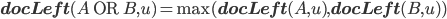 \mathbf{docLeft}(A\ \mathrm{OR}\ B, u)=\max(\mathbf{docLeft}(A, u), \mathbf{docLeft}(B, u))