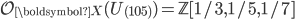 \mathcal{O}_{\boldsymbol{X}}( U_{(105)} ) = \mathbb{Z}[1/3, 1/5, 1/7]