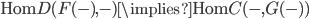 \mathrm{Hom}_\mathcal{D}(F(-), -) \implies \mathrm{Hom}_\mathcal{C}(-, G(-))