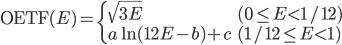 \mathrm{OETF}(E)= \begin{cases} {} \sqrt{3E} & (0\leq E<1/12)\\ a\ln{(12E-b)}+c & (1/12\leq E<1) \end{cases}