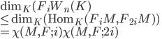 \mathrm{dim}_K(F_iW_n(K) \\ \leq \mathrm{dim}_K(\mathrm{Hom}_K(F_iM, F_{2i}M))\\ = \chi(M, F; i)\chi(M, F; 2i)