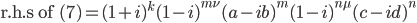 \mathrm{r.h.s \; of \;} (7) = (1+i)^k (1-i)^{m\nu} (a-ib)^{m} (1-i)^{n\mu}(c-id)^n
