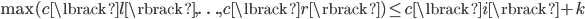 \max (c \lbrack l \rbrack, \ldots, c \lbrack r \rbrack) \leq c \lbrack i \rbrack + k