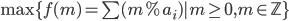 \max\{f(m) = \sum (m \% a_i )| m \geq 0, m \in \mathbb{Z}\}