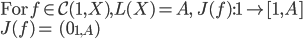 \mbox{For}\: f\in {\mathcal C}({\bf 1}, X), L(X) = A,\:\: J(f):{\bf 1}\to [{\bf 1}, A] \\ J(f) =\: \hat{}(0_{{\bf 1},A})