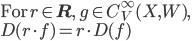 \mbox{For}\: r\in {\bf R}, \: g \in C^{\infty}_V(X, W),\\  D(r\cdot f) = r\cdot D(f)