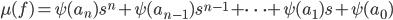 \mu(f) = \psi(a_n) s^n + \psi(a_{n-1}) s^{n-1} + \cdots + \psi(a_1) s + \psi(a_0)