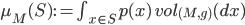 \mu_M(S) := \int_{x\in S} p(x)\,vol_{(M, g)}(dx)