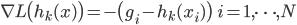 \nabla L\bigl( h_k(x) \bigr) = - \bigl(g_i - h_k(x_i) \bigr) \qquad i = 1, \cdots, N