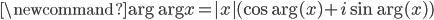 \newcommand{\arg}{\operatorname{arg}}x = |x| (\cos \arg(x) + i \sin \arg(x) )
