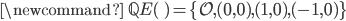 \newcommand{\qq}{\mathbb{Q}}E(\qq) = \{ \mathcal{O}, (0, 0), (1, 0), (-1, 0) \}