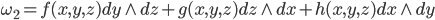 \omega_2 = f(x, y, z)dy \wedge dz + g(x, y, z)dz \wedge dx + h(x, y, z)dx \wedge dy