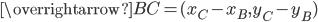 \overrightarrow{BC} = (x_C - x_B, y_C - y_B)