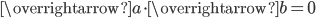 \overrightarrow{a} \cdot \overrightarrow{b} = 0