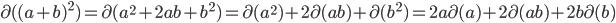 \partial ( (a+b)^2) = \partial (a^2 + 2ab + b^2) = \partial (a^2) + 2\partial (ab) + \partial (b^2) = 2a\partial(a) + 2 \partial (ab) + 2b\partial (b)