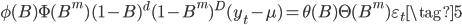 \phi(B)\Phi(B^m)(1-B)^d(1-B^m)^D(y_t - \mu)=\theta(B)\Theta(B^m)\varepsilon_t\tag{5}