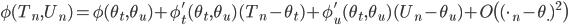 \phi(T_n, U_n) = \phi(\theta_t, \theta_u) + \phi_t'(\theta_t, \theta_u)(T_n - \theta_t) + \phi_u'(\theta_t, \theta_u)(U_n - \theta_u)  + O\bigl( (\cdot_n - \theta_\cdot)^2 \bigr)