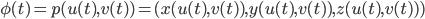 \phi(t) = p(u(t), v(t)) = ( x(u(t), v(t)), y(u(t), v(t)), z(u(t), v(t)) )
