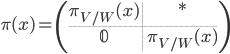 \pi(x)=\left(\begin{array}{c.c}\pi_{V/W}(x)& *\\ \hdash\mathbb{0}& \pi_{V/W}(x)\end{array}\right)