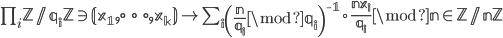 \prod_i \mathbb Z / q_i \mathbb Z \ni (x_1, \dots, x_k) \mapsto \sum_i \left(\frac{n}{q_i} \mod q_i\right)^{-1} \cdot \frac{nx_i}{q_i} \mod n \in \mathbb Z / n \mathbb Z