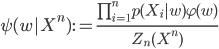 \psi(w|X^n):=\frac{\prod_{i=1}^n p(X_i|w) \varphi(w)}{Z_n(X^n)}