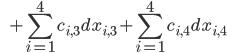 \qquad \; \; + \displaystyle  \sum_{i=1}^{4}  c_{i,3} d x_{i,3} + \sum_{i=1}^{4}  c_{i,4} d x_{i,4}