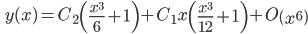 \qquad\displaystyle{ y(x)=C_{2}\left(\frac{x^{3}}{6}+1\right)+C_{1} x\left(\frac{x^{3}}{12}+1\right)+O\left(x^{6}\right)}