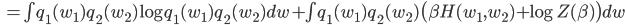 \quad = \int q_1(w_1)q_2(w_2) \log q_1(w_1)q_2(w_2) dw + \int q_1(w_1)q_2(w_2) \bigl( \beta H(w_1, w_2) + \log Z(\beta) \bigr) dw