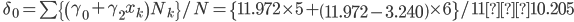 \quad \delta_{0} = \sum \{ \left( \gamma_{0} + \gamma_{2} x_{k} \right) N_{k} \} / N=\{ 11.972 \times 5 + \left(11.972 - 3.240 \right) \times 6 \} / 11 ≒ 10.205