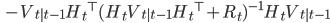 \quad - V_{t|t-1} {H_t}^{\top} (H_t V_{t|t-1} {H_t}^{\top} + R_t)^{-1} H_t V_{t|t-1}